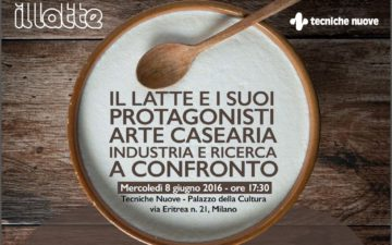 """""""Il Latte"""" e i suoi protagonisti: arte casearia, industria e ricerca a confronto"""
